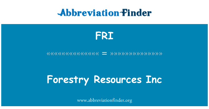 FRI: Forestry Resources Inc