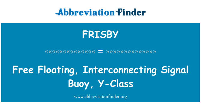 FRISBY: Free Floating, Interconnecting Signal Buoy, Y-Class