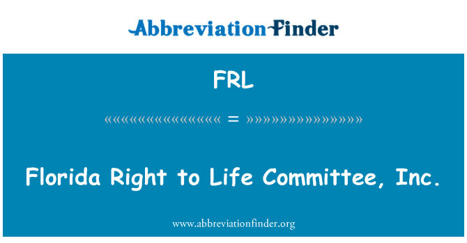 FRL: Florida Right to Life Committee, Inc.