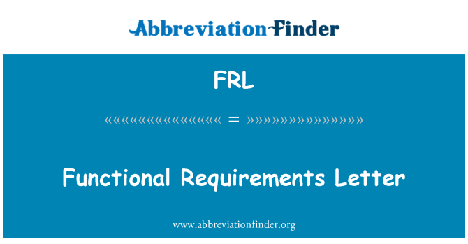 FRL: Functional Requirements Letter