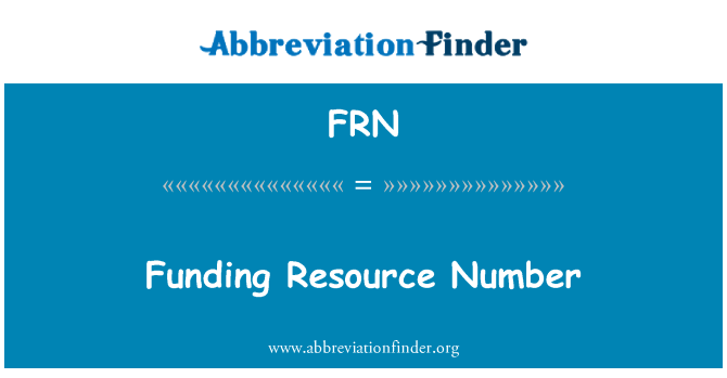 FRN: Funding Resource Number
