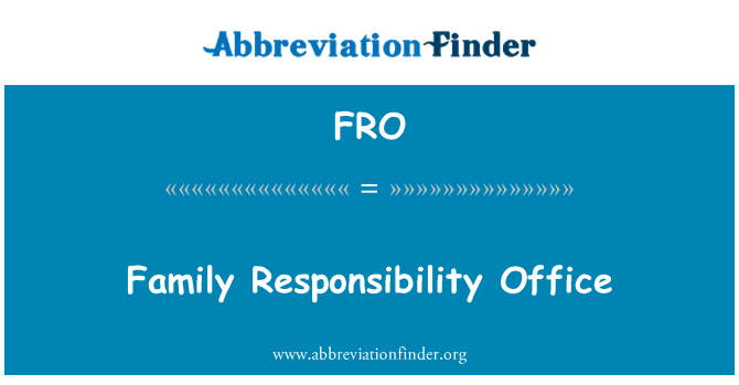 FRO: Family Responsibility Office