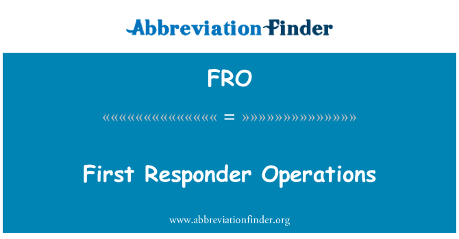 FRO: First Responder Operations