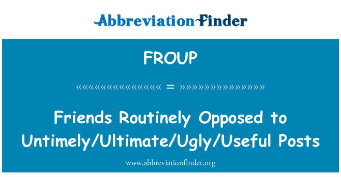 FROUP: Amigos que habitualmente se oponen a puestos prematura/Ultimate/feo/útil