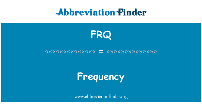 FRQ: Frequency