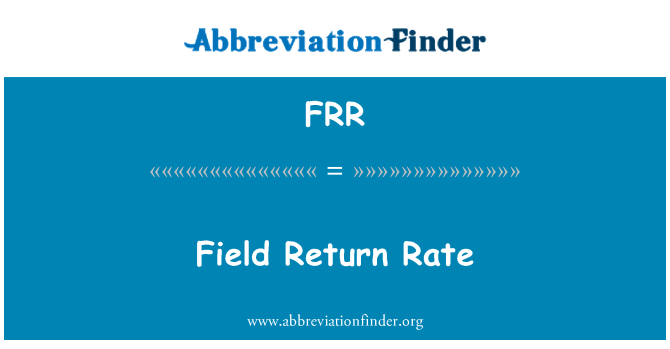 FRR: Field Return Rate