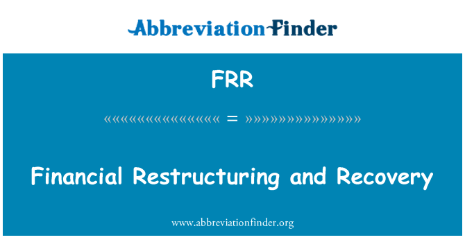 FRR: Financial Restructuring and Recovery