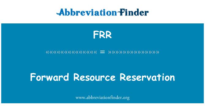 FRR: Forward Resource Reservation