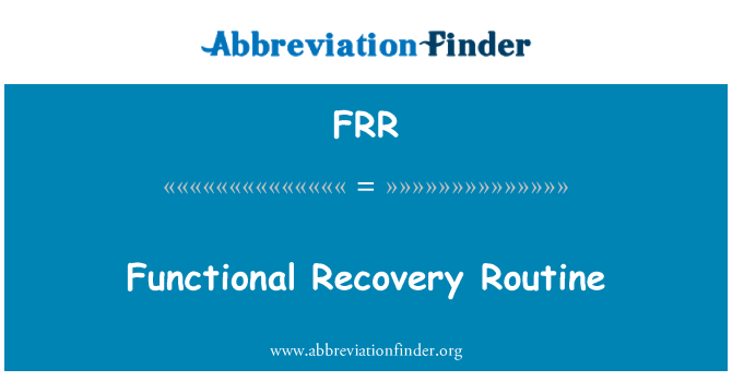 FRR: Functional Recovery Routine