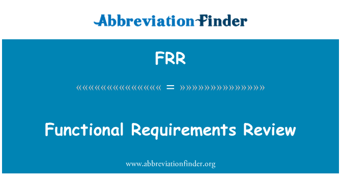 FRR: Functional Requirements Review