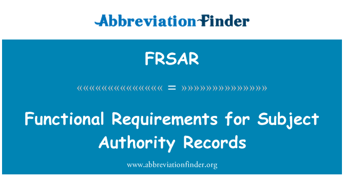 FRSAR: Functional Requirements for Subject Authority Records