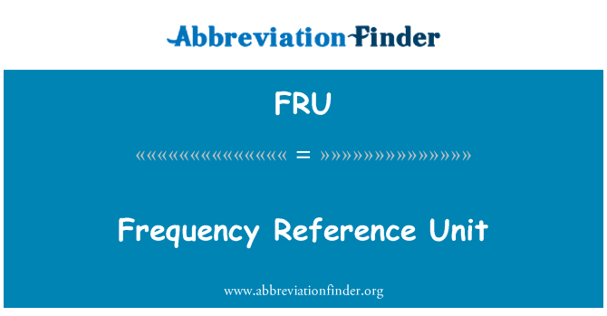 FRU: Frequency Reference Unit
