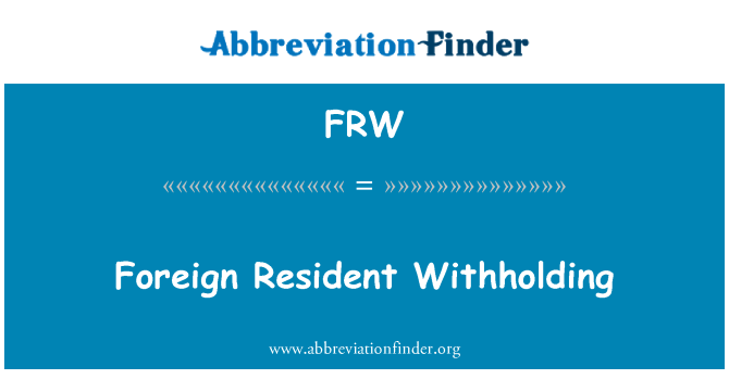 FRW: Foreign Resident Withholding