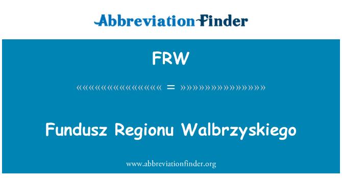 FRW: Fundusz Regionu Walbrzyskiego
