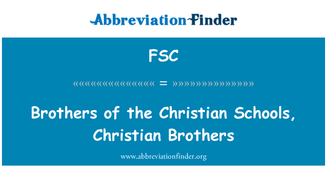 FSC: Brothers of the Christian Schools, Christian Brothers