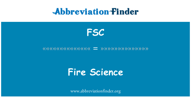 FSC: Fire Science