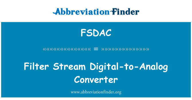 FSDAC: Filter Stream Digital-to-Analog Converter
