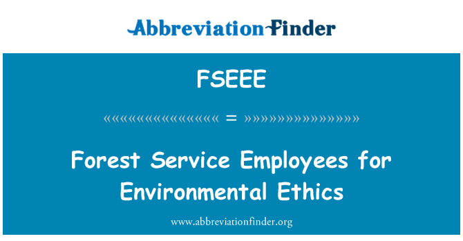 FSEEE: Forest Service Employees for Environmental Ethics