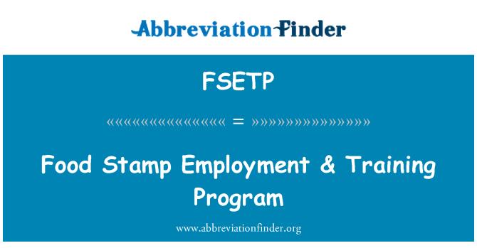 FSETP: Food Stamp Employment & Training Program