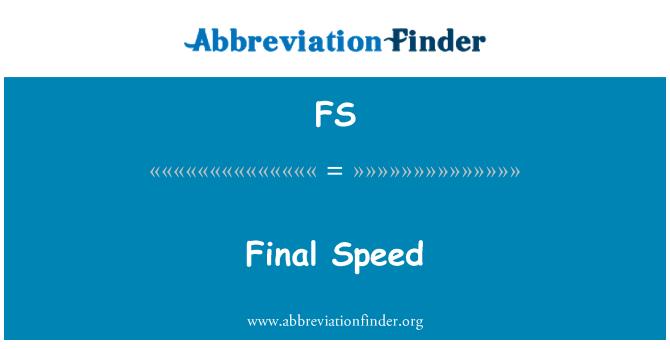 FS: Final Speed