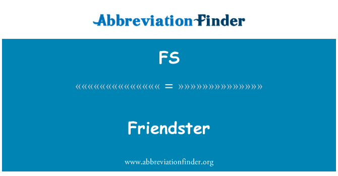 FS: Friendster