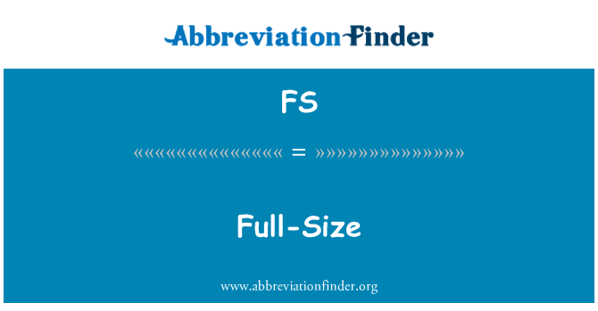 FS: Full-Size