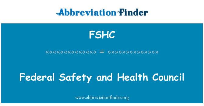 FSHC: Federal Safety and Health Council
