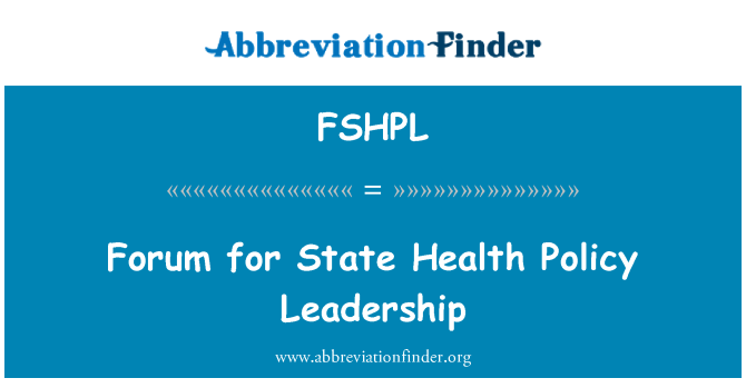 FSHPL: Forum for State Health Policy Leadership