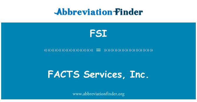 FSI: FACTS Services, Inc.