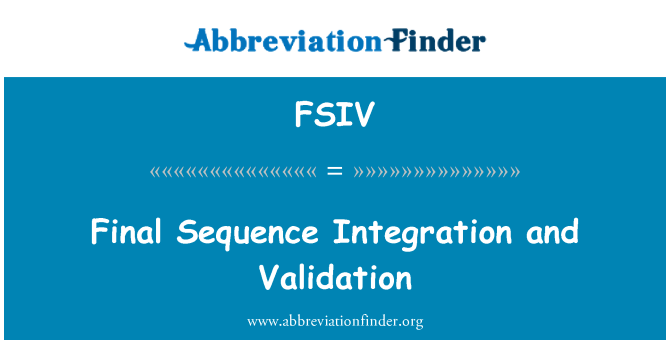 FSIV: Final Sequence Integration and Validation