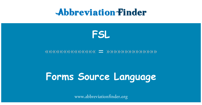 FSL: Forms Source Language