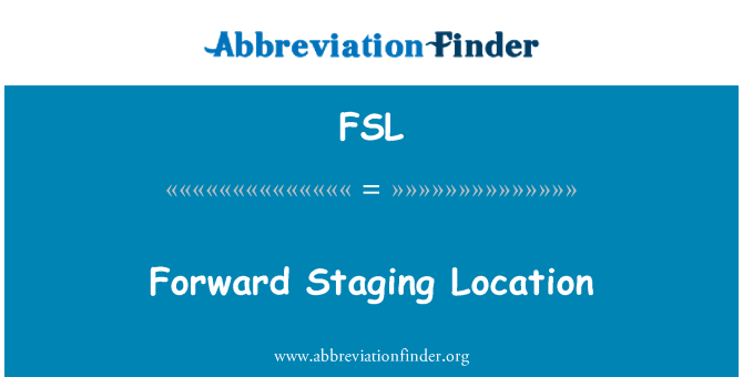 FSL: Forward Staging Location