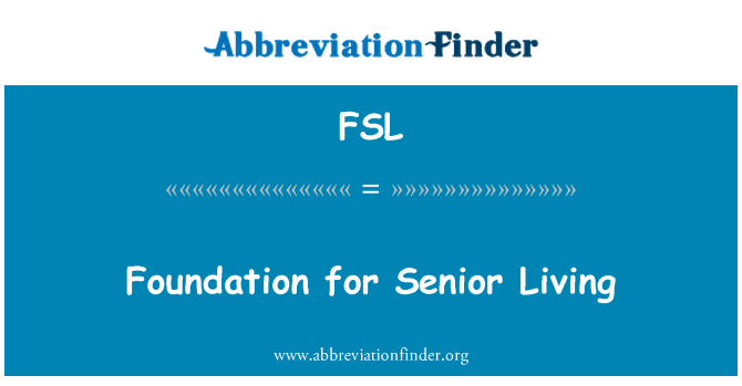 FSL: Foundation for Senior Living