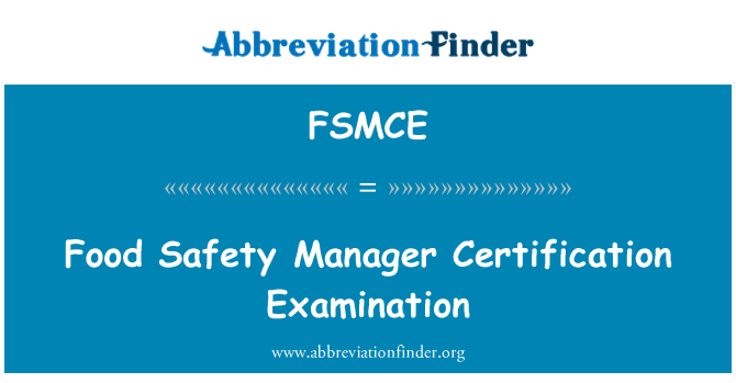FSMCE: Food Safety Manager Certification Examination