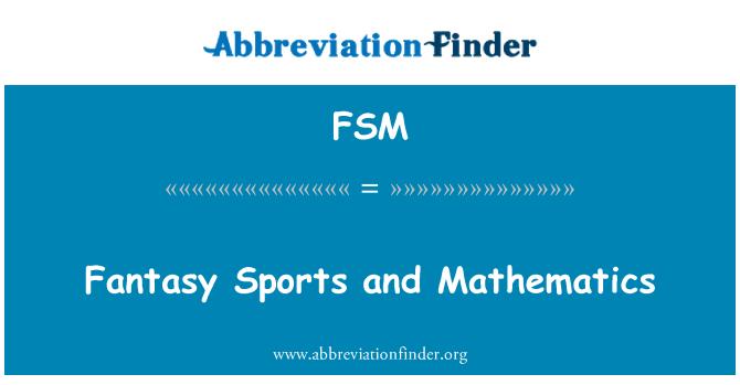 FSM: Fantasy Sports and Mathematics
