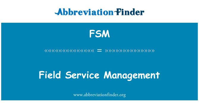 FSM: Field Service Management