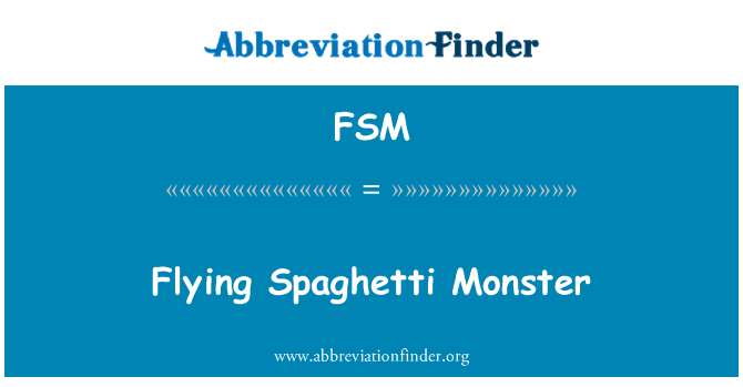 FSM: Flying Spaghetti Monster