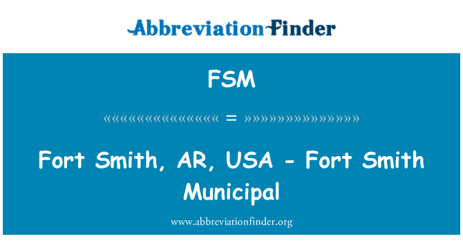 FSM: Fort Smith, AR, USA - Fort Smith Municipal