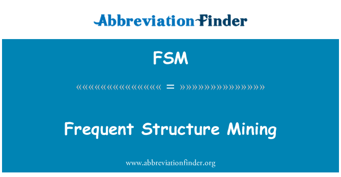 FSM: Frequent Structure Mining