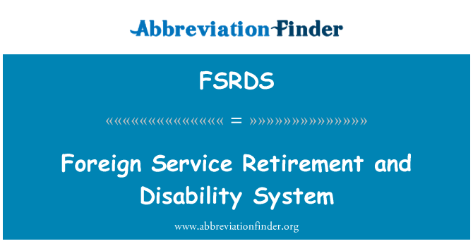FSRDS: Foreign Service Retirement and Disability System