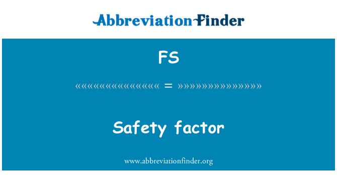 FS: Safety factor