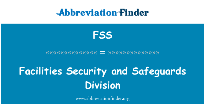FSS: Facilities Security and Safeguards Division