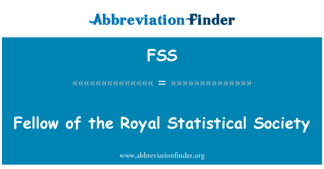 FSS: Fellow of the Royal Statistical Society