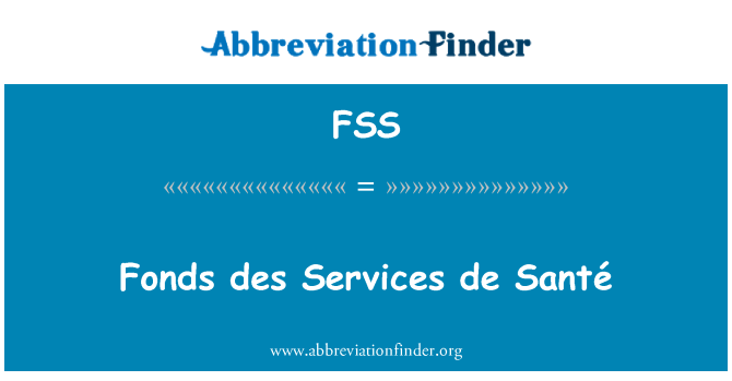 FSS: Fonds des Services de Santé