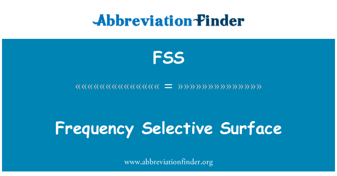 FSS: Frequency Selective Surface