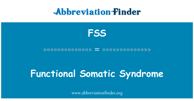 FSS: Functional Somatic Syndrome