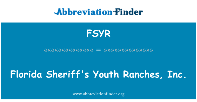 FSYR: Florida Sheriff's Youth Ranches, Inc.