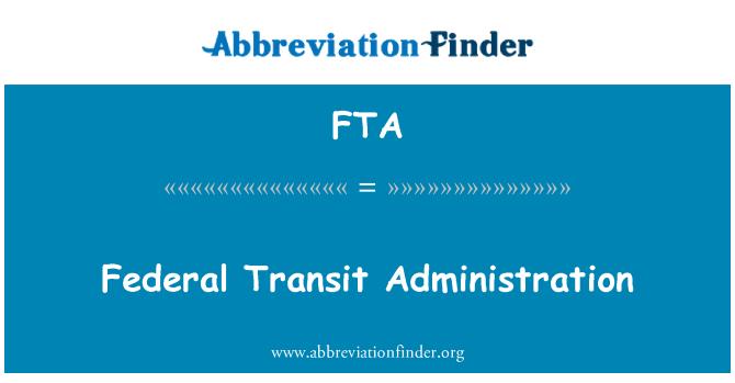 FTA: Federal Transit Administration