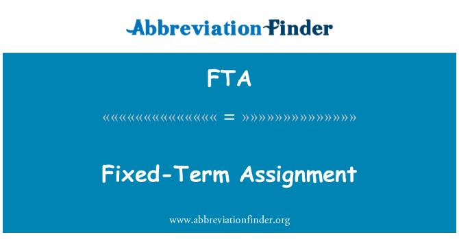 FTA: Fixed-Term Assignment