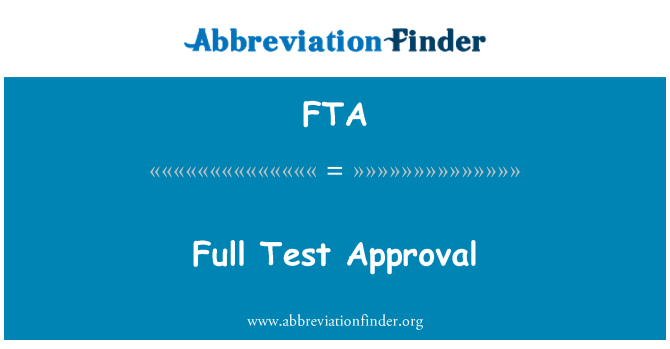 FTA: Full Test Approval